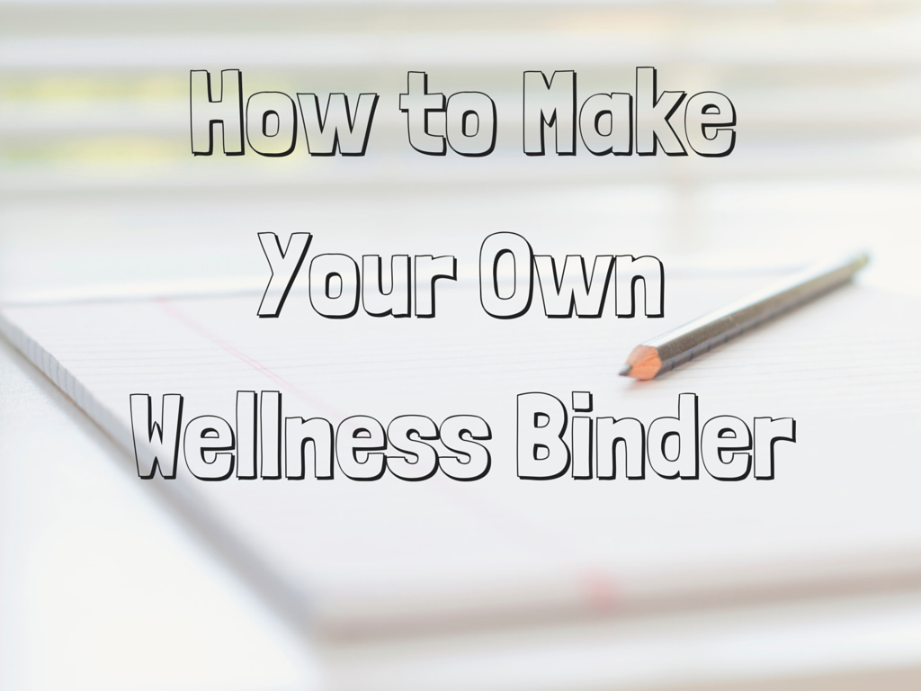 How to make your own wellness binder